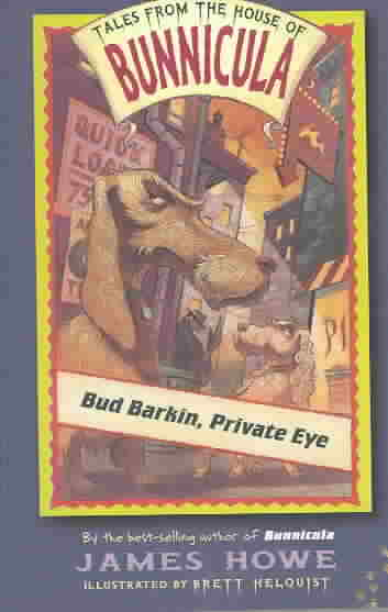 Bud Barkin, Private Eye By Howe, James/ Helquist, Brett (ILT)