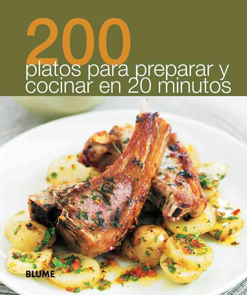200 platos para preparar y cocinar en 20 minutos / 200 dishes to prepare and cook in 20 minutes By Blume (COR)