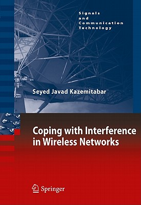 Coping With Interference in Wireless Networks By Kazemitabar, Seyed Javad